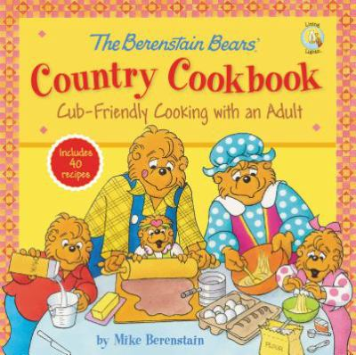 Cover image for The Berenstain Bears' country cookbook : cub-friendly cooking with an adult