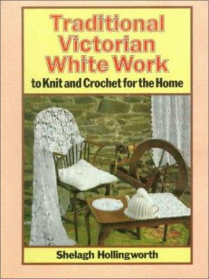 Cover image for Traditional Victorian white work to knit and crochet for the home