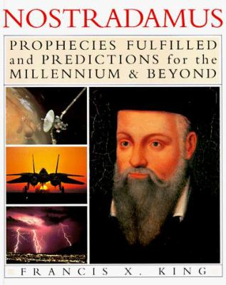 Cover image for Nostradamus : prophecies of the world's greatest seer ; prophecies fulfilled and predictions for the millennium & beyond
