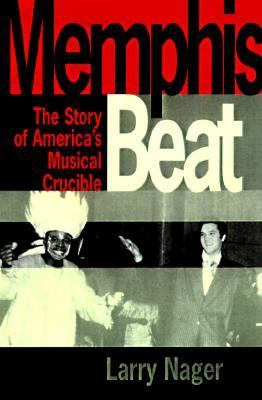 Cover image for Memphis beat : the lives and times of America's musical crossroads