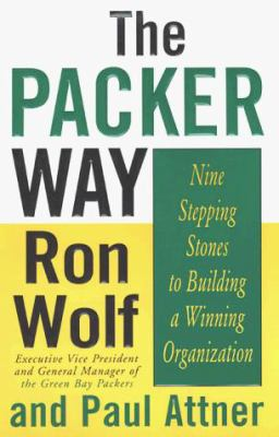 Cover image for The Packer way : nine stepping stones to building a winning organization