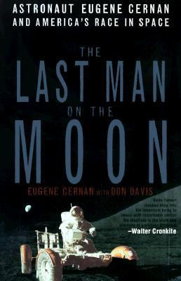 Cover image for The last man on the moon : astronaut Eugene Cernan and America's race in space