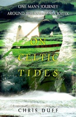 Cover image for On Celtic tides : one man's journey around Ireland by sea kayak
