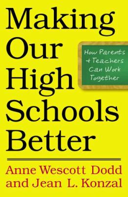 Cover image for Making our high schools better : how parents and teachers can work together