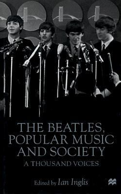 Cover image for The Beatles, popular music and society : a thousand voices