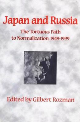 Cover image for Japan and Russia : the tortuous path to normalization, 1949-1999