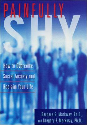 Cover image for Painfully shy : how to overcome social anxiety and reclaim your life