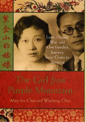 Cover image for The girl from Purple Mountain : love, honor, war, and one family's journey from China to America
