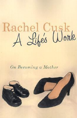 Cover image for A life's work : on becoming a mother