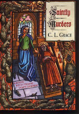 Cover image for Saintly murders : a medieval mystery featuring Kathryn Swinbrooke