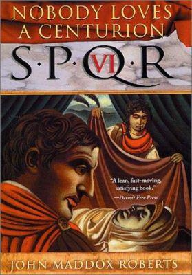 Cover image for SPQR VI : nobody loves a centurion