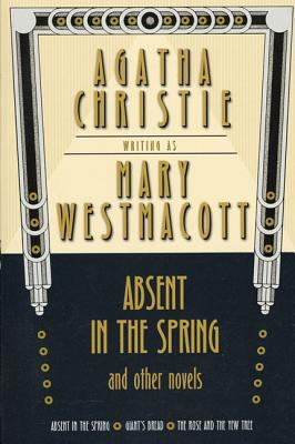 Cover image for Absent in the spring, and other novels