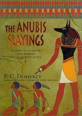 Cover image for The Anubis slayings : a story of intrigue and murder set in Ancient Egypt