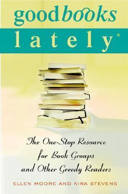 Cover image for Good books lately : the one-stop resource for book groups and other greedy readers