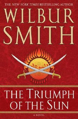 Cover image for The triumph of the sun / Wilbur Smith.