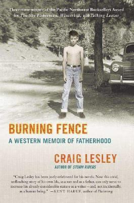 Cover image for Burning fence : a Western memoir of fatherhood