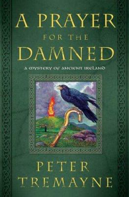 Cover image for A prayer for the damned : a mystery of ancient Ireland