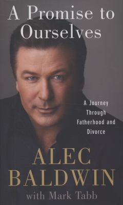 Cover image for A promise to ourselves : a journey through fatherhood and divorce