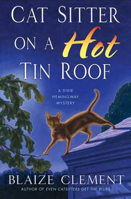 Cover image for Cat sitter on a hot tin roof : a Dixie Hemingway mystery