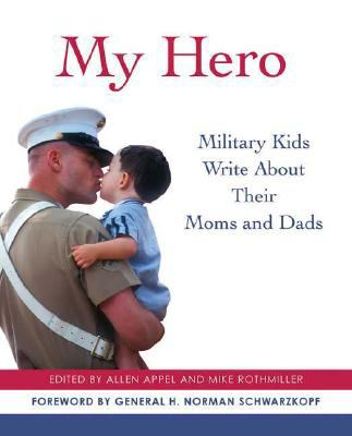 Cover image for My hero : military kids write about their moms and dads