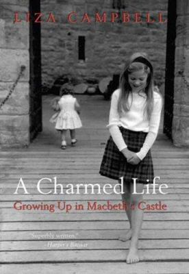 Cover image for A charmed life : growing up in Macbeth's castle
