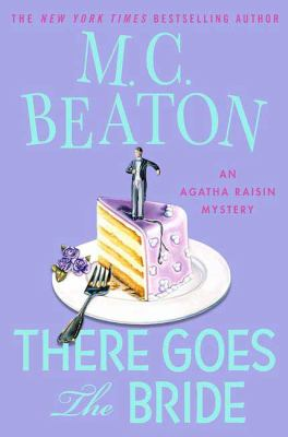 Cover image for There goes the bride : an Agatha Raisin mystery