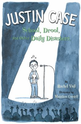 Cover image for Justin Case : school, drool, and other daily disasters