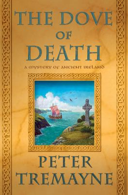 Cover image for The dove of death : a mystery of ancient Ireland