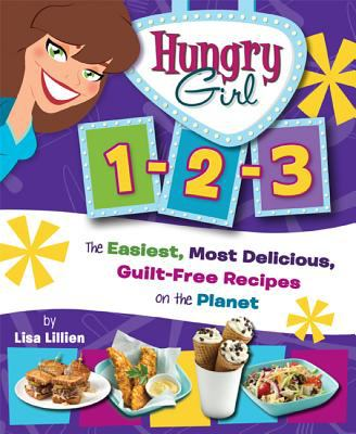Cover image for Hungry girl 1-2-3 : the easiest, most delicious, guilt-free recipes on the planet