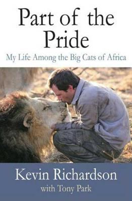 Cover image for Part of the pride : my life among the big cats of Africa