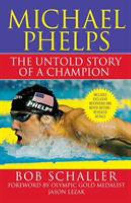 Cover image for Michael Phelps : the untold story of a champion