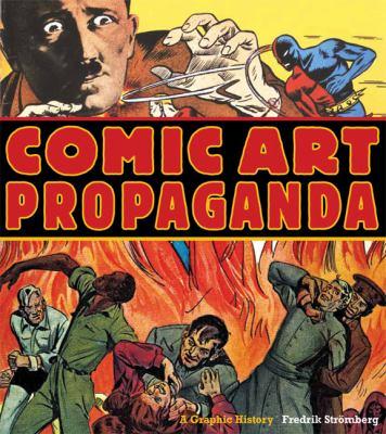 Cover image for Comic art propaganda : a graphic history