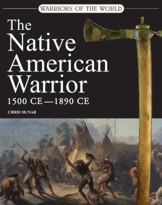 Cover image for The Native American warrior, 1500-1890 CE