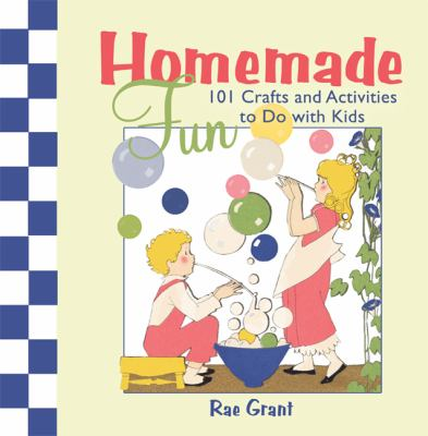 Cover image for Homemade fun : 101 crafts and activities to do with kids