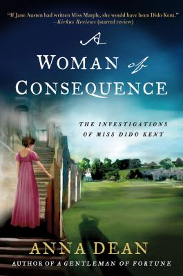 Cover image for A woman of consequence : the investigations of Miss Dido Kent