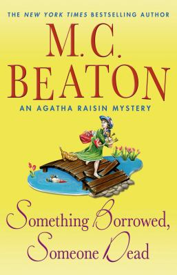 Cover image for Something borrowed, someone dead : an Agatha Raisin mystery