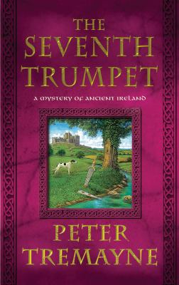 Cover image for The seventh trumpet : a mystery of Ancient Ireland