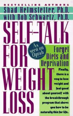 Cover image for Self-talk for weight loss : lose weight, keep it off, and never diet again