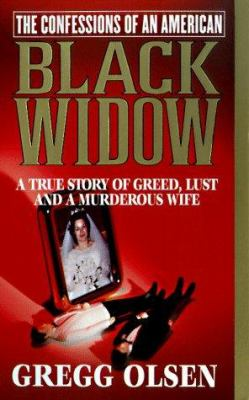 Cover image for The confessions of an American Black Widow : a true story of greed, lust and a murderous wife
