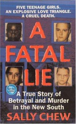 Cover image for A fatal lie : a true story of betrayal and murder in the new south