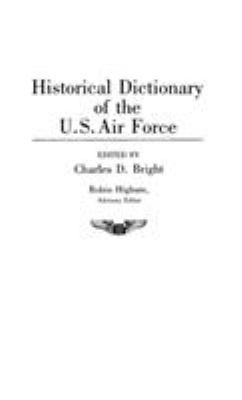 Cover image for Historical dictionary of the U.S. Air Force