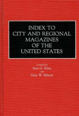 Cover image for Index to city and regional magazines of the United States
