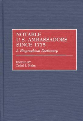 Cover image for Notable U.S. ambassadors since 1775 : a biographical dictionary