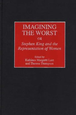 Cover image for Imagining the worst : Stephen King and the representation of women