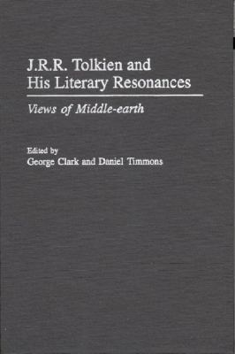 Cover image for J.R.R. Tolkien and his literary resonances : views of Middle-earth
