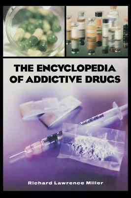 Cover image for The encyclopedia of addictive drugs