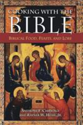 Cover image for Cooking with the Bible : biblical food, feasts, and lore