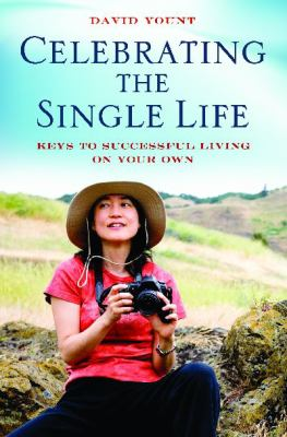 Cover image for Celebrating the single life : keys to successful living on your own