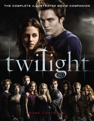 Cover image for Twilight : the complete illustrated movie companion