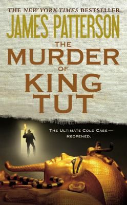 Cover image for The murder of King Tut : the plot to kill the child king : a nonfiction thriller